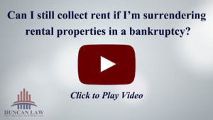 Can I Collect Rent If I'm Surrendering Rental Properties in Bankruptcy?