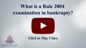 What Is A Rule 2004 Examination In A Bankruptcy?